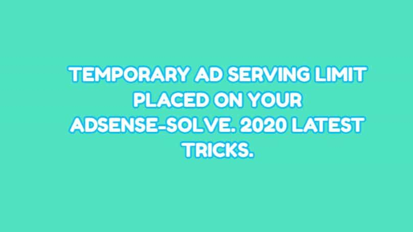 Temporary Ad serving limit placed on your AdSense-Solve. 2020 Latest Tricks.
