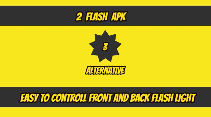 2 Flash APK Download. Easy Way To Control Front and Back Flashlight.