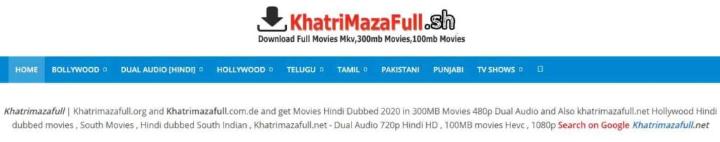 Khatrimaza Website Latest Working URL To Download Latest Movies, Bollywood, Hollywood, South, Tamil, 300Mb, 700Mb, 1GB, Mp4, MKV, AVI Movies Download Free.