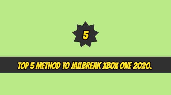 TOP 5 METHOD TO JAILBREAK XBOX ONE 2020.