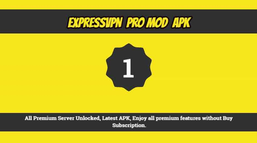 ExpressVPN Mod Apk, All Premium Server Unlocked, Latest APK 2020, Enjoy all premium features without Buy Subscription. Free Download.