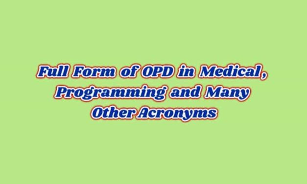 Full Form of OPD in Medical and Many Other, Useful Information 2020.