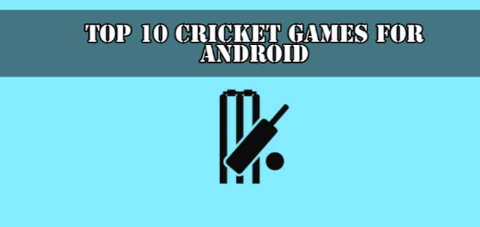 Best Top 10 Cricket Games For Android (Free)