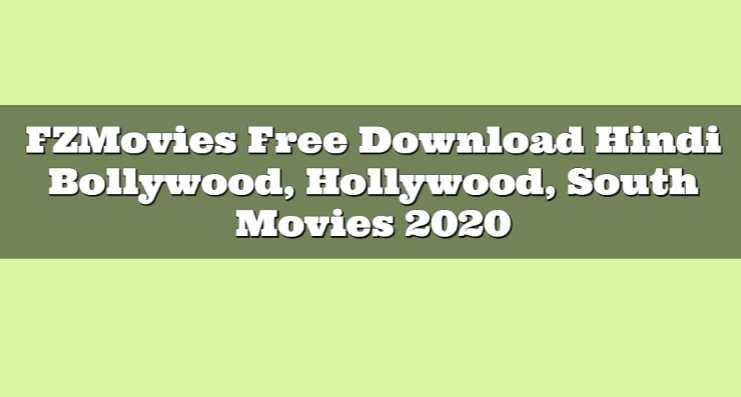 FZMovies Free Download Hindi Bollywood, Hollywood, South Movies