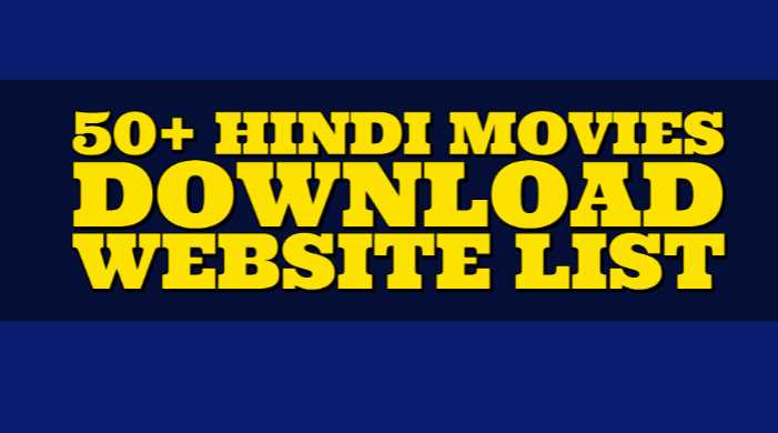 Free Hindi Movies Download Website List