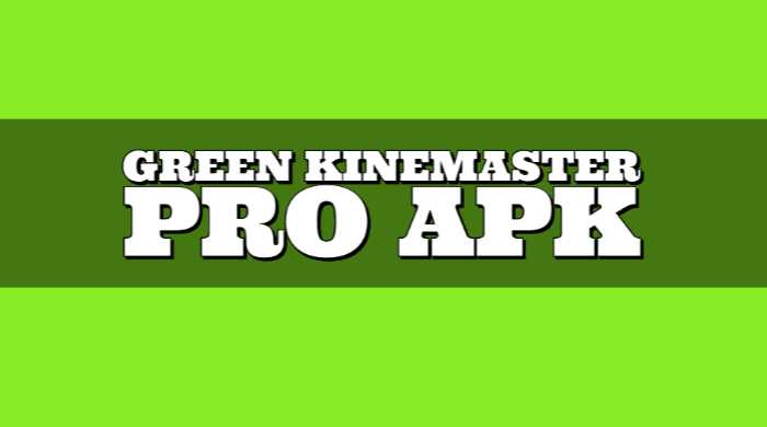 Green KineMaster Pro APK Free Download