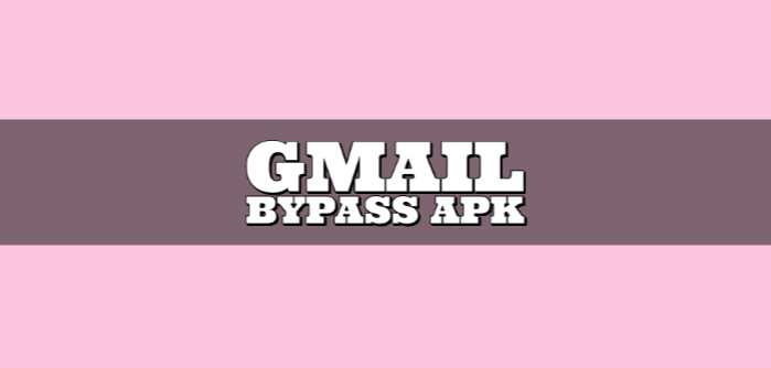 Gmail Bypass Apk Download