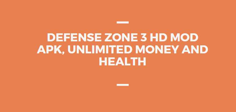 Defense Zone 3 HD MOD APK, Unlimited Money and Health 4