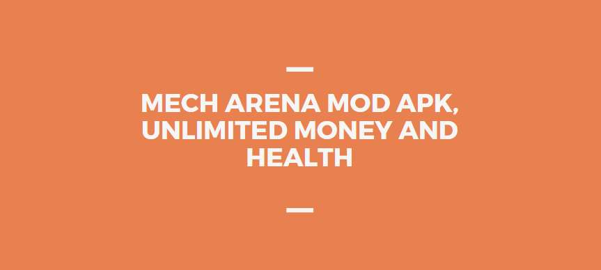 Mech Arena MOD APK, Unlimited Money and Health